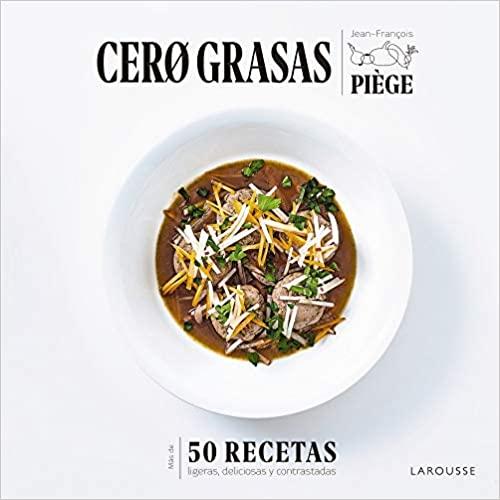 Libro: Cero Grasas. 50 recetas ligeras, deliciosas y contrastadas
